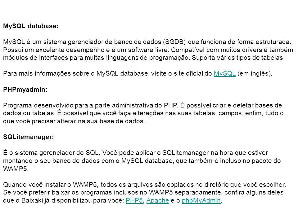 MySQL database: MySQL é um sistema gerenciador de banco de dados (SGDB) que funciona de forma estruturada.