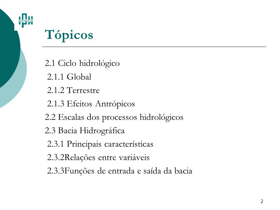 Tópicos 2.1 Ciclo hidrológico 2.1.1 Global 2.1.2 Terrestre