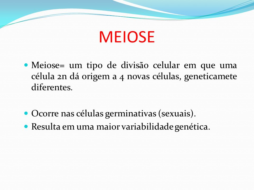 MEIOSEMeiose= um tipo de divisão celular em que uma célula 2n dá origem a 4 novas células, geneticamete diferentes.