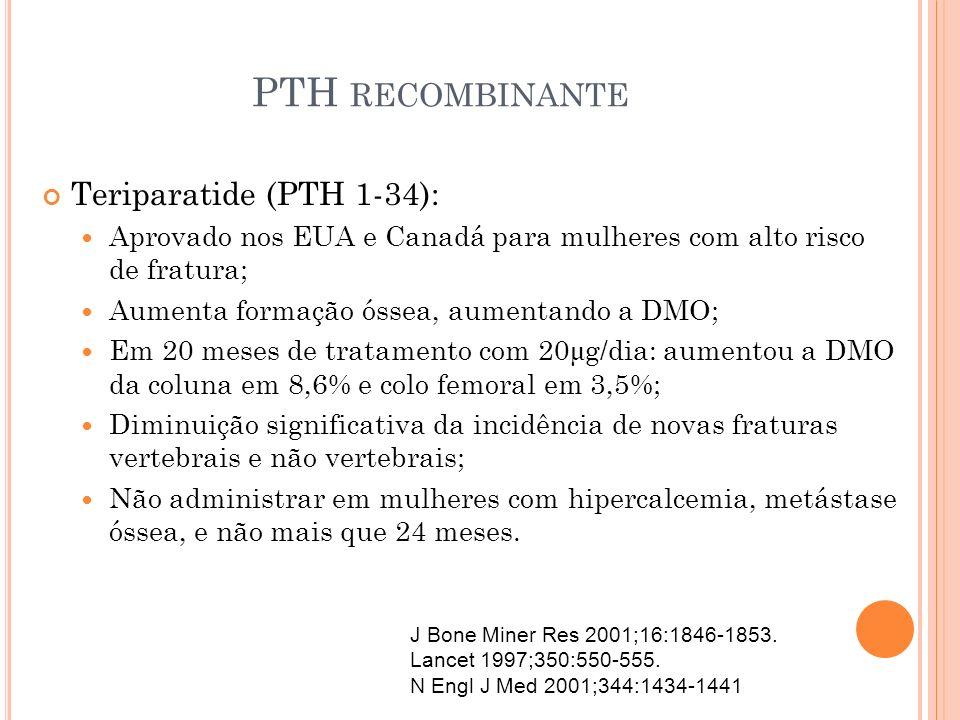 PTH recombinante Teriparatide (PTH 1-34):