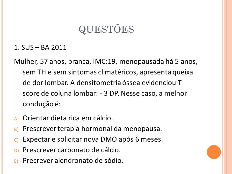 QUESTÕES 1. SUS – BA 2011.
