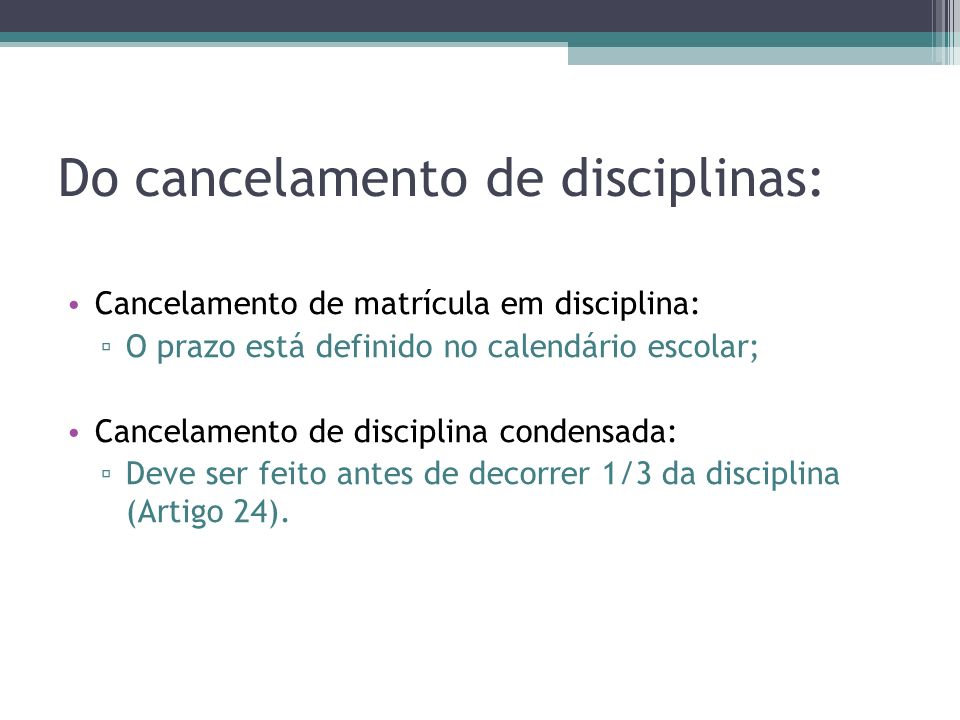 Do cancelamento de disciplinas: