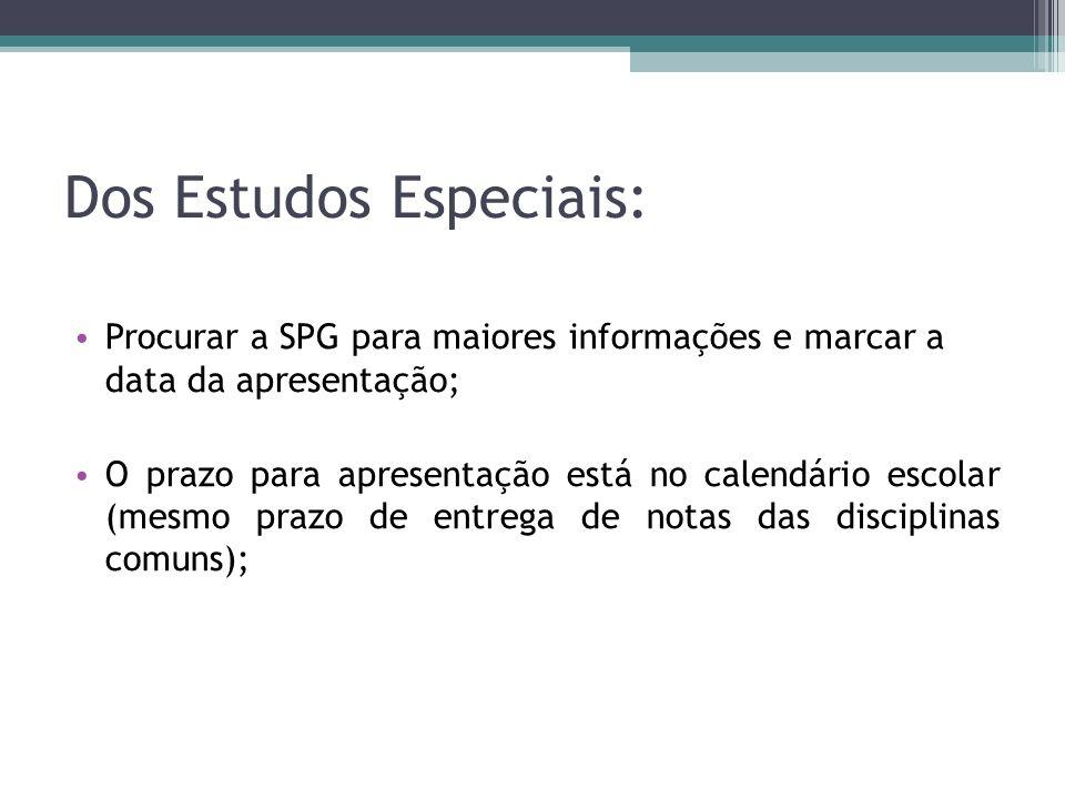Dos Estudos Especiais: