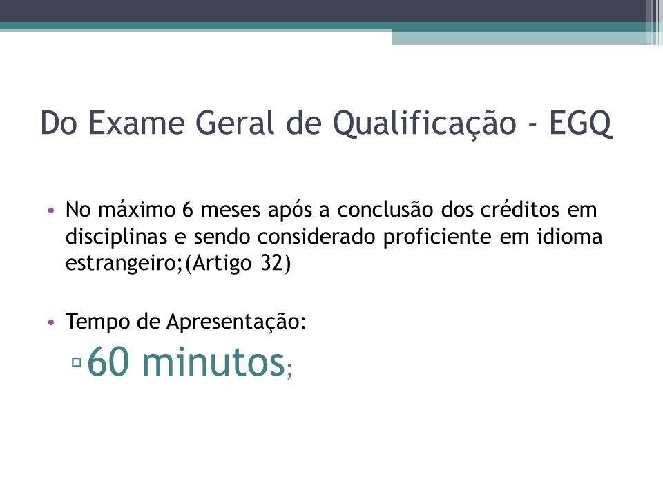 60 minutos; Do Exame Geral de Qualificação - EGQ