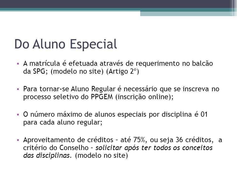 Do Aluno Especial A matrícula é efetuada através de requerimento no balcão da SPG; (modelo no site) (Artigo 2º)