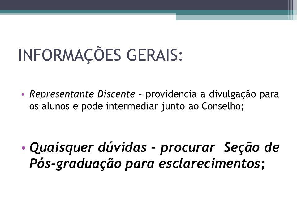 INFORMAÇÕES GERAIS: Representante Discente – providencia a divulgação para os alunos e pode intermediar junto ao Conselho;