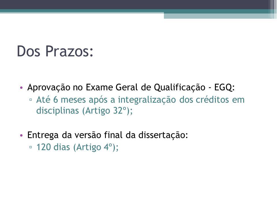 Dos Prazos: Aprovação no Exame Geral de Qualificação - EGQ: