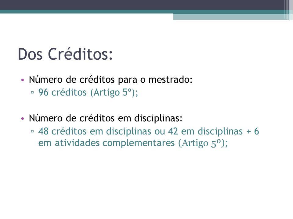 Dos Créditos: Número de créditos para o mestrado: