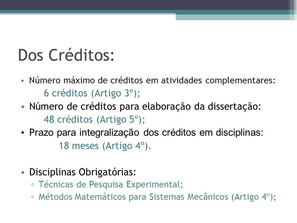 Dos Créditos: 6 créditos (Artigo 3º);