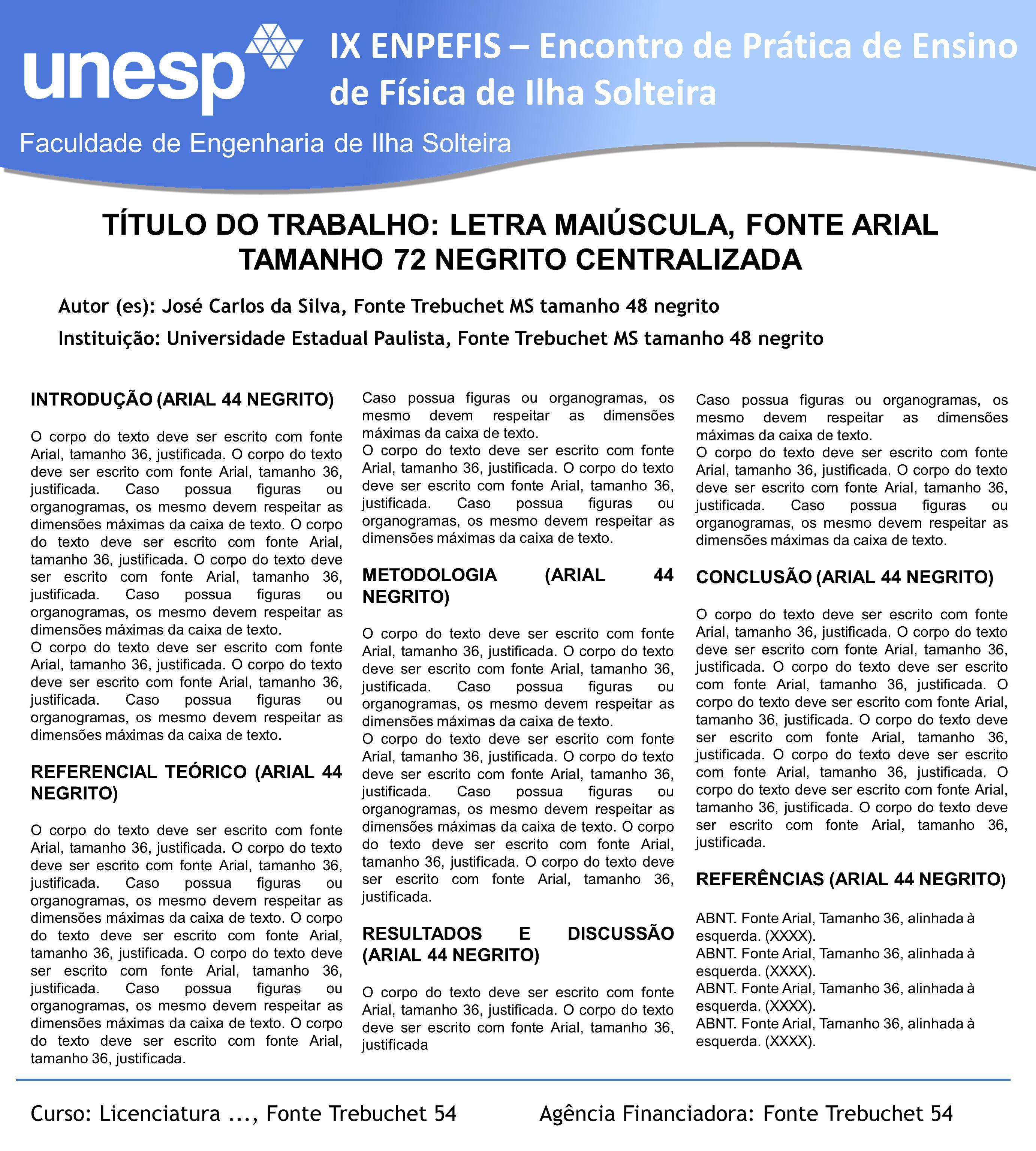 TÍTULO DO TRABALHO: LETRA MAIÚSCULA, FONTE ARIAL TAMANHO 72 NEGRITO CENTRALIZADA
