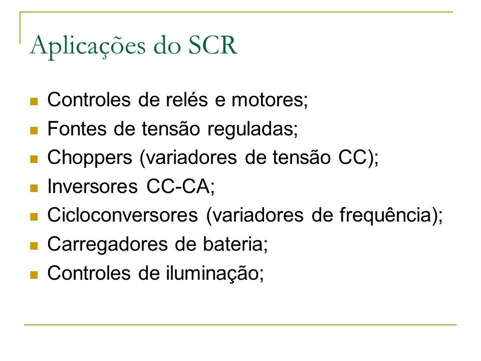 Aplicações do SCR Controles de relés e motores;