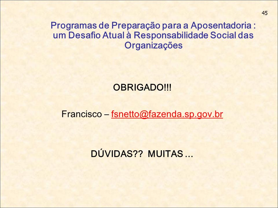 Francisco – fsnetto@fazenda.sp.gov.br