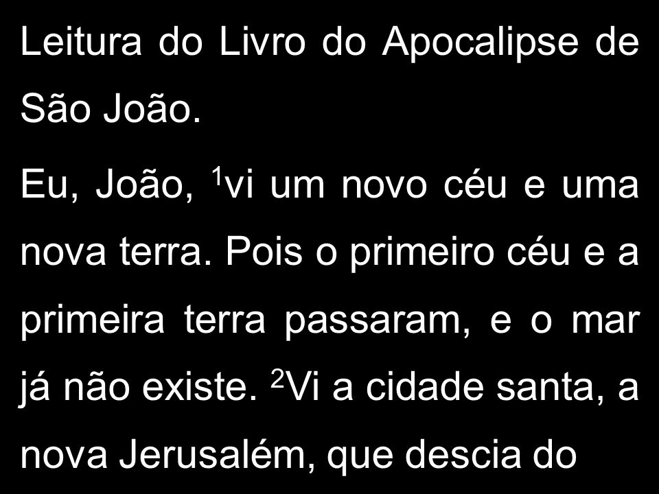 Leitura do Livro do Apocalipse de São João.