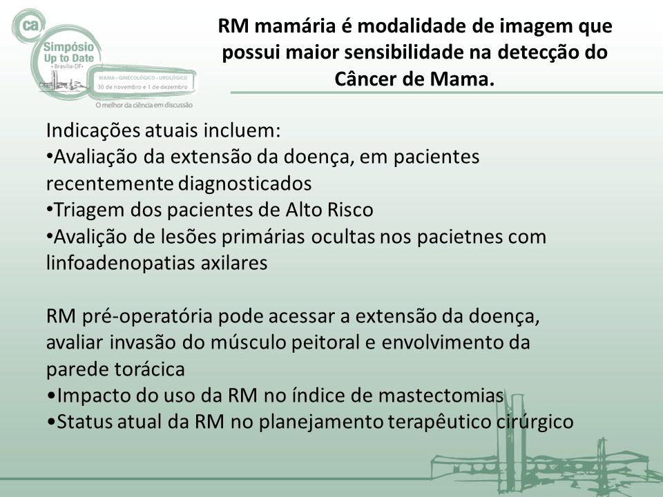 RM mamária é modalidade de imagem que possui maior sensibilidade na detecção do Câncer de Mama.