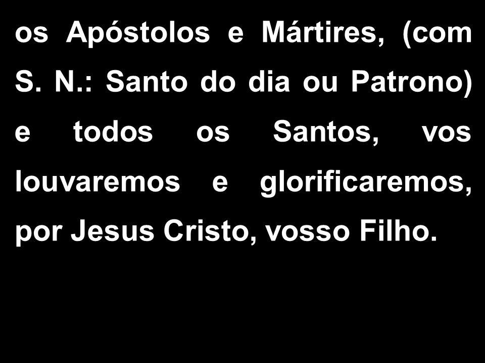 os Apóstolos e Mártires, (com S. N