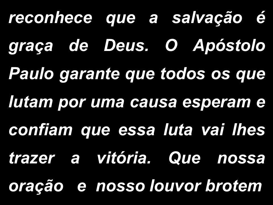 reconhece que a salvação é graça de Deus