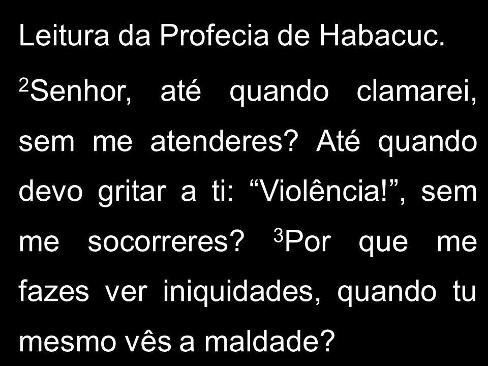Leitura da Profecia de Habacuc.