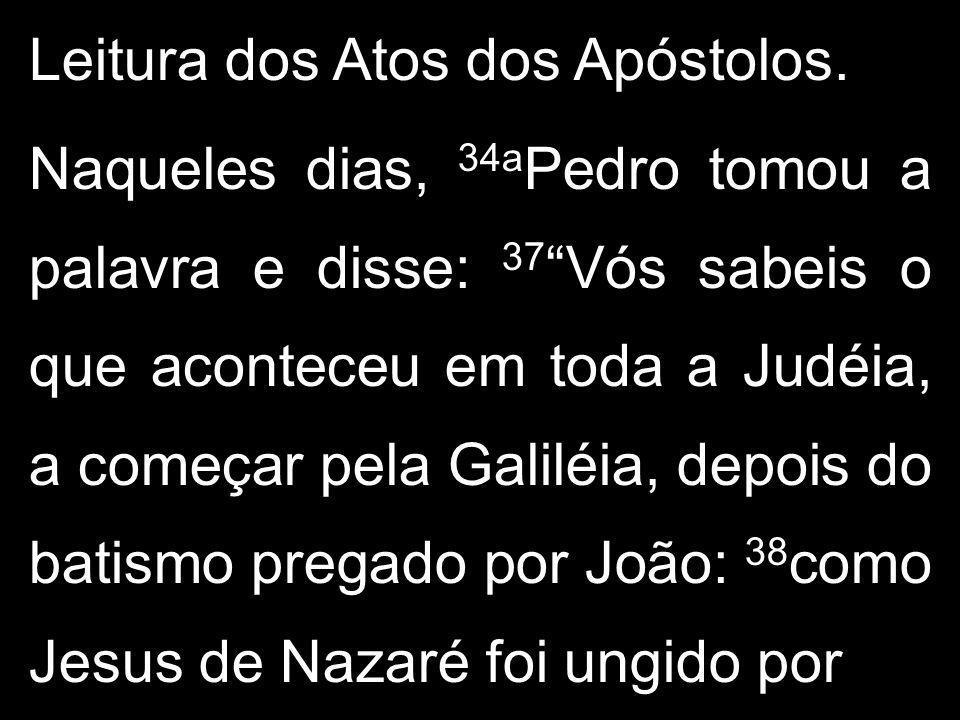 Leitura dos Atos dos Apóstolos.