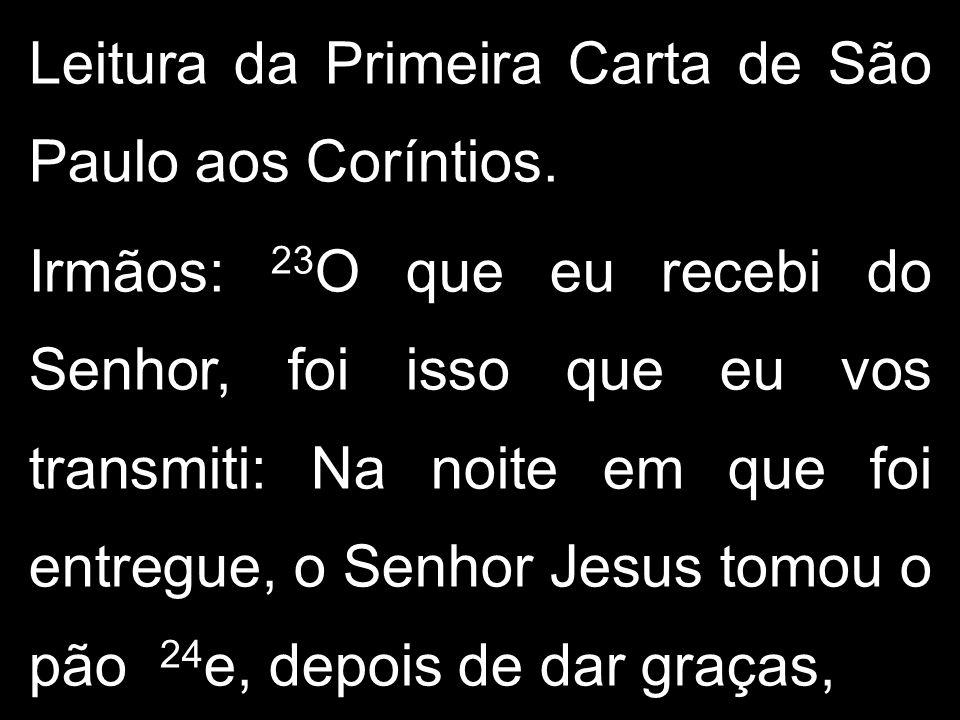 Leitura da Primeira Carta de São Paulo aos Coríntios.