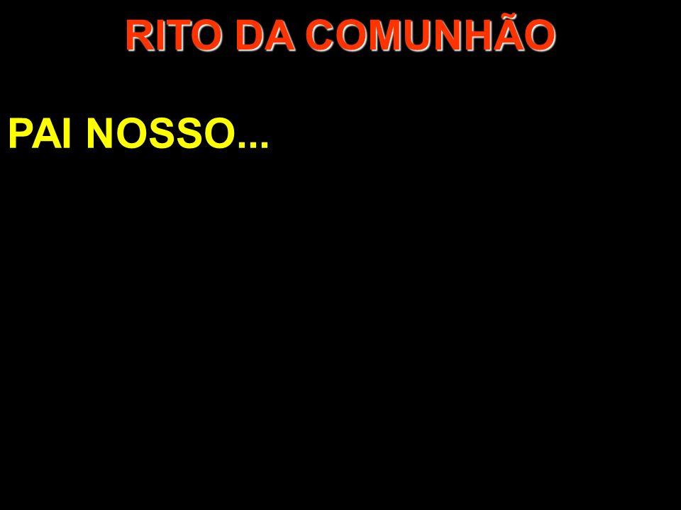 RITO DA COMUNHÃO PAI NOSSO...