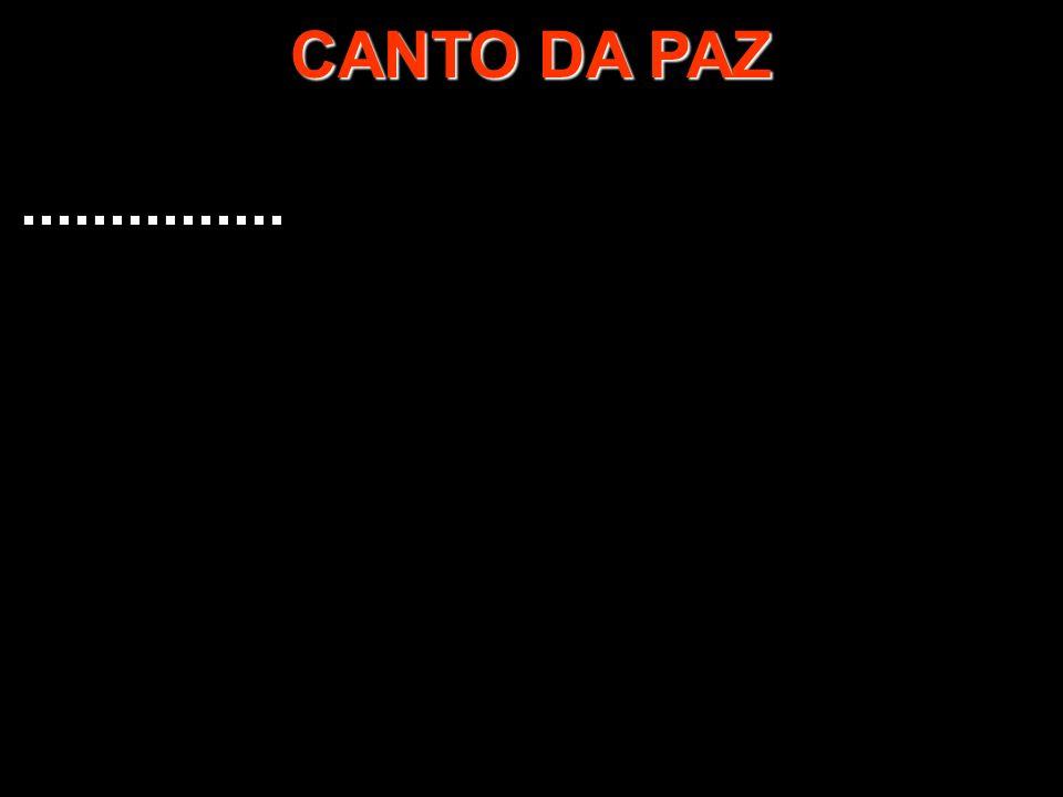 CANTO DA PAZ ...............