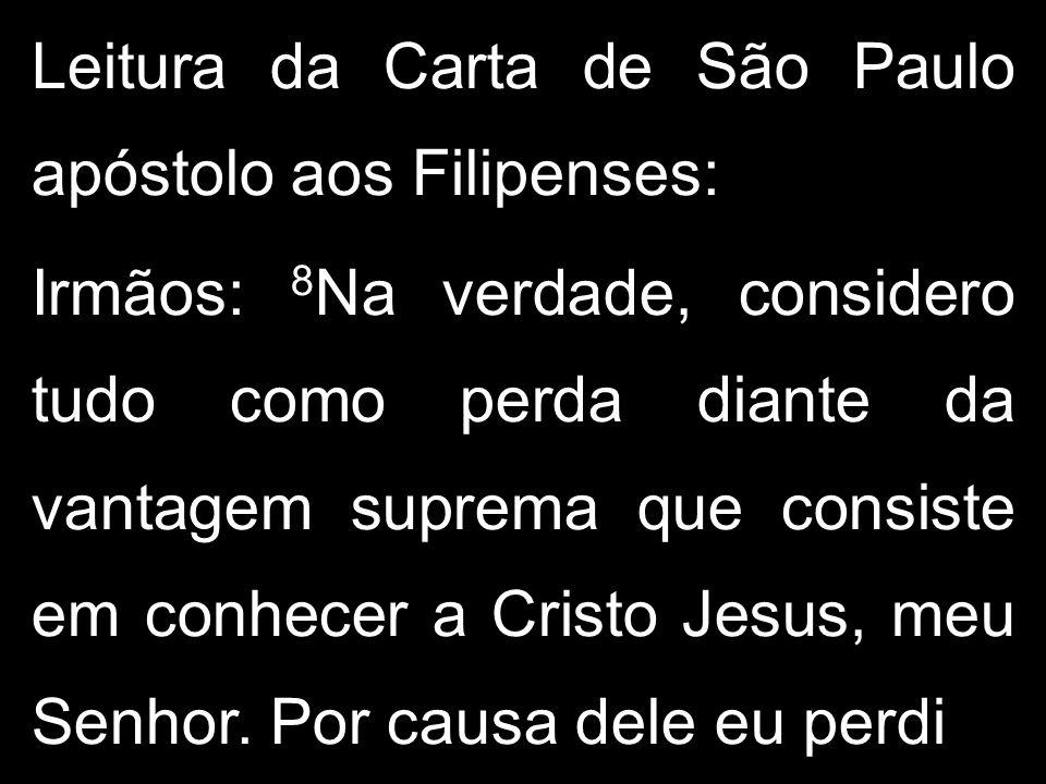 Leitura da Carta de São Paulo apóstolo aos Filipenses:
