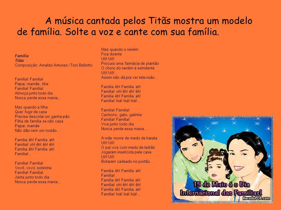 A música cantada pelos Titãs mostra um modelo de família