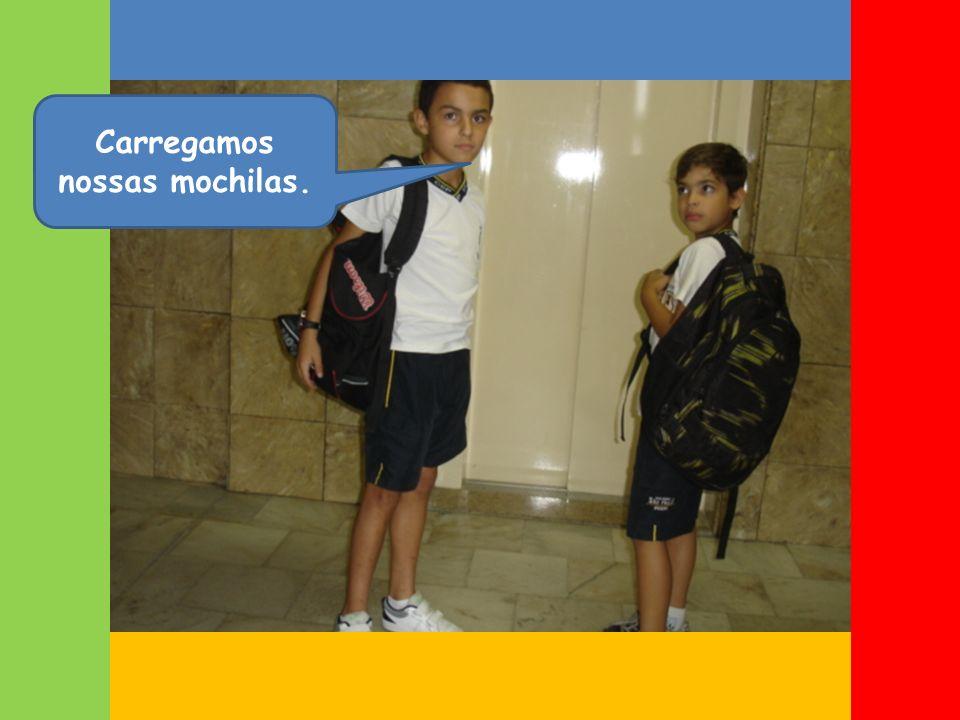 Carregamos nossas mochilas.