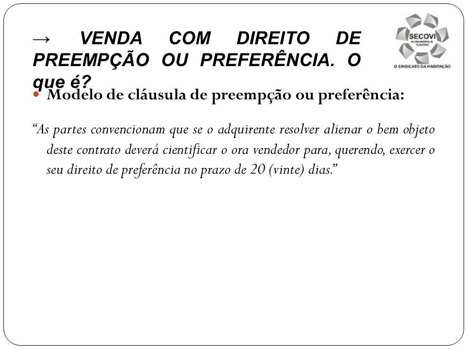 → VENDA COM DIREITO DE PREEMPÇÃO OU PREFERÊNCIA. O que é