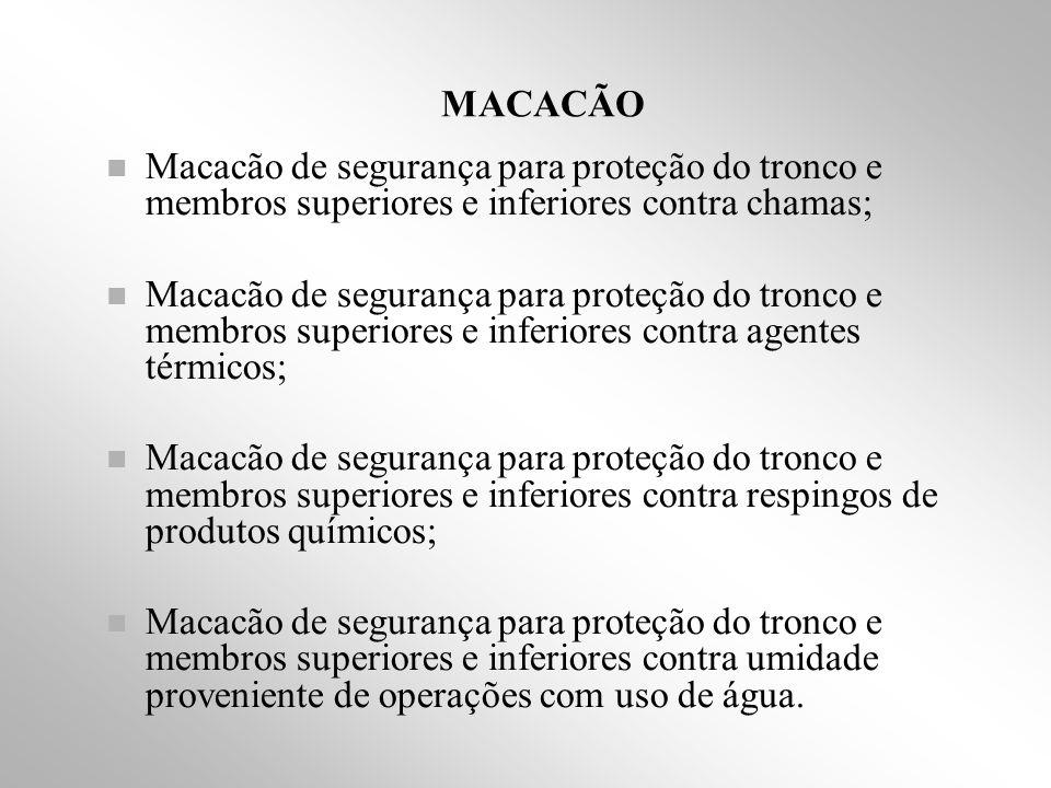 MACACÃO Macacão de segurança para proteção do tronco e membros superiores e inferiores contra chamas;
