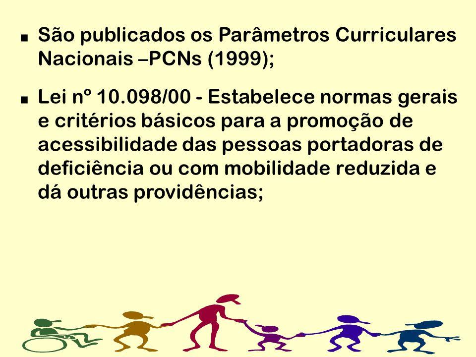 São publicados os Parâmetros Curriculares Nacionais –PCNs (1999);