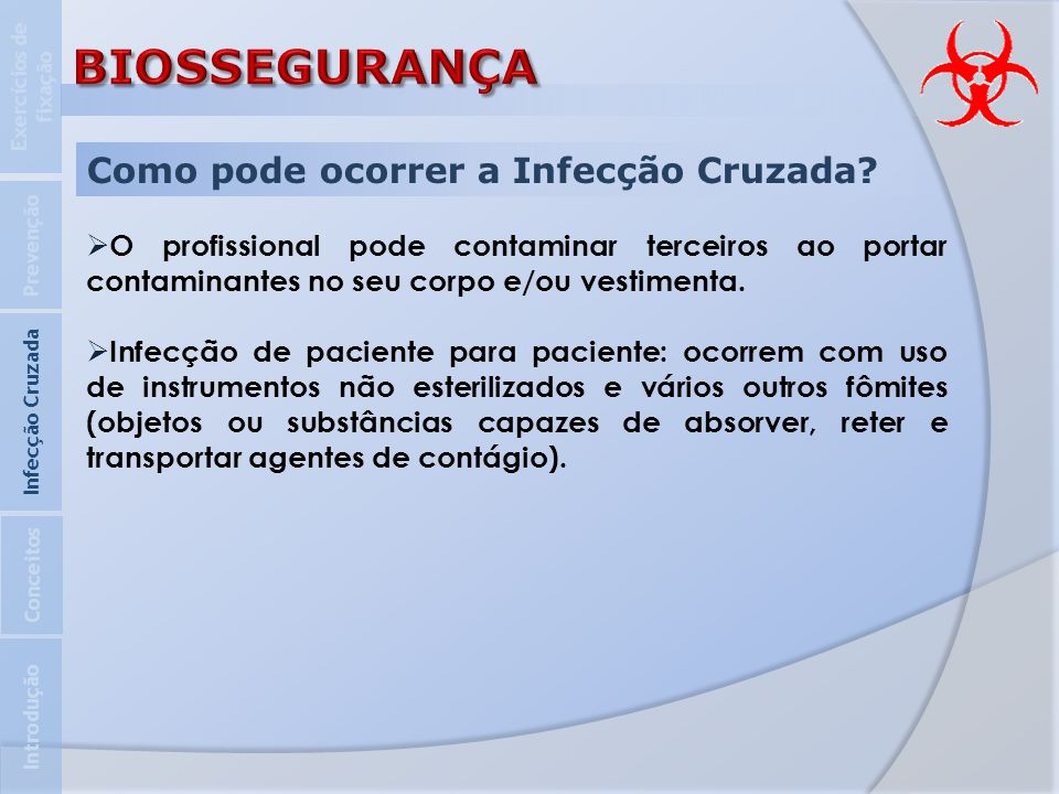 BIOSSEGURANÇA Como pode ocorrer a Infecção Cruzada