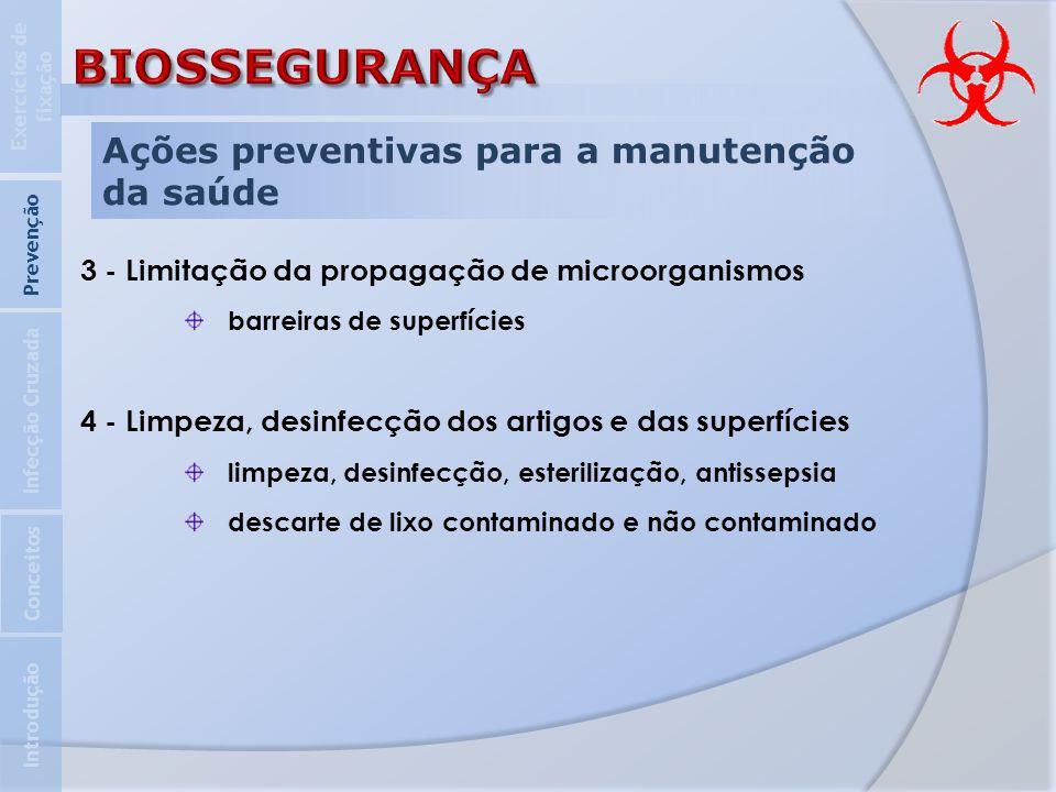 BIOSSEGURANÇA Ações preventivas para a manutenção da saúde