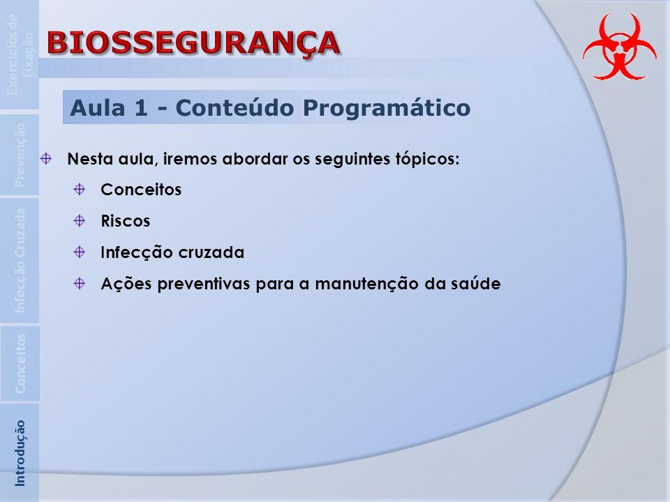 BIOSSEGURANÇA Aula 1 - Conteúdo Programático