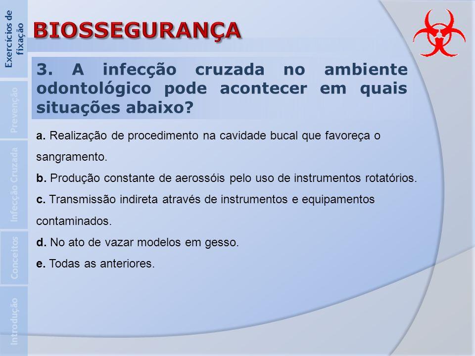 Introdução Infecção Cruzada. Prevenção. Exercícios de fixação. Conceitos. BIOSSEGURANÇA.
