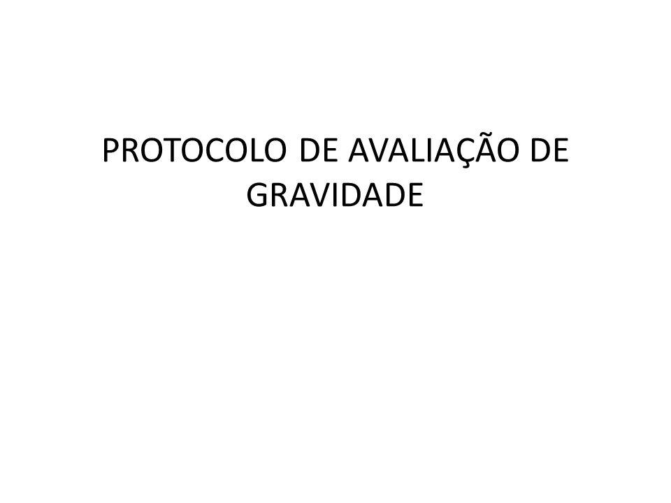 PROTOCOLO DE AVALIAÇÃO DE GRAVIDADE