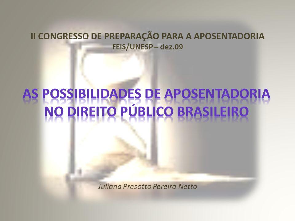 As possibilidades de aposentadoria no Direito Público Brasileiro