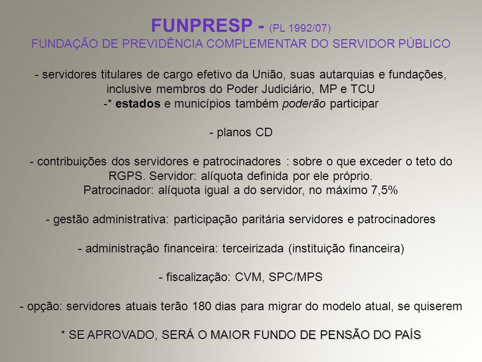 FUNPRESP - (PL 1992/07) FUNDAÇÃO DE PREVIDÊNCIA COMPLEMENTAR DO SERVIDOR PÚBLICO.