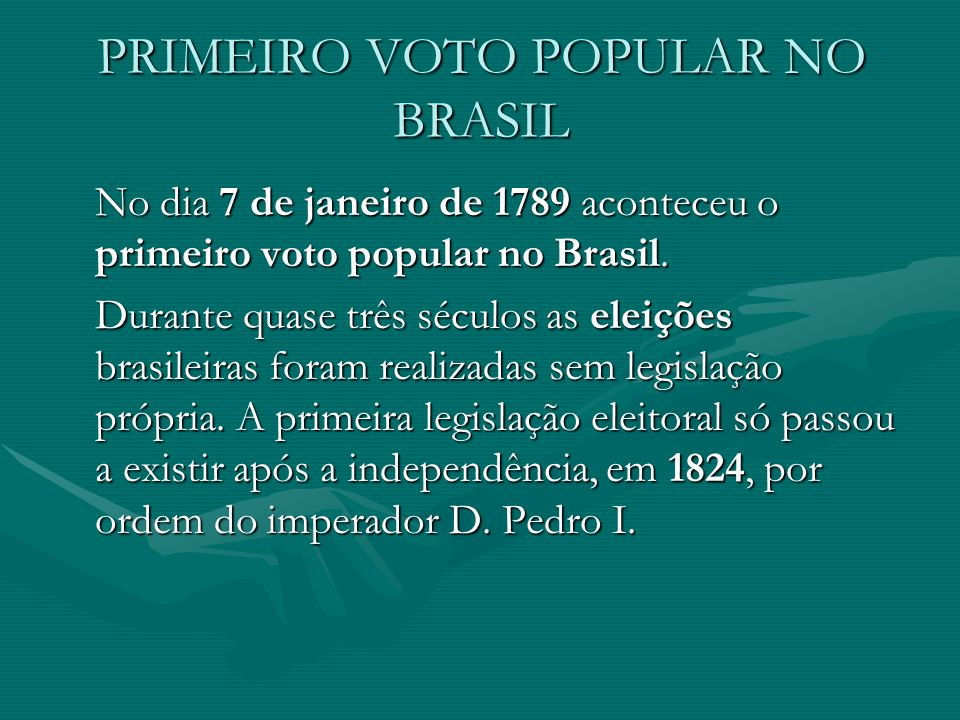 PRIMEIRO VOTO POPULAR NO BRASIL