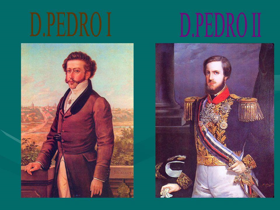 D.PEDRO I D.PEDRO II