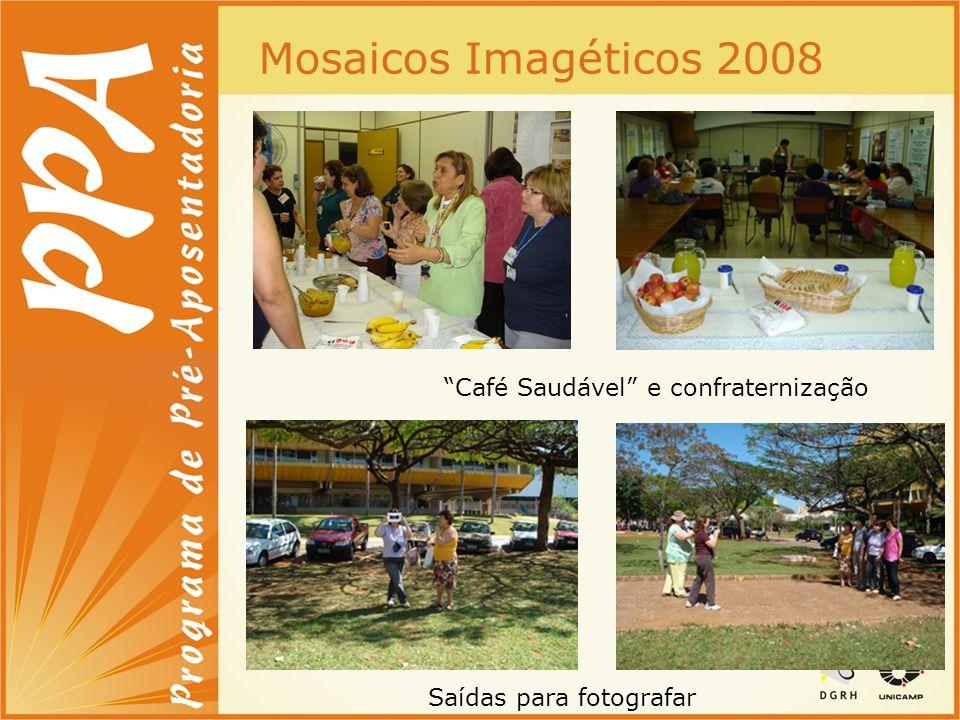 Mosaicos Imagéticos 2008 Café Saudável e confraternização