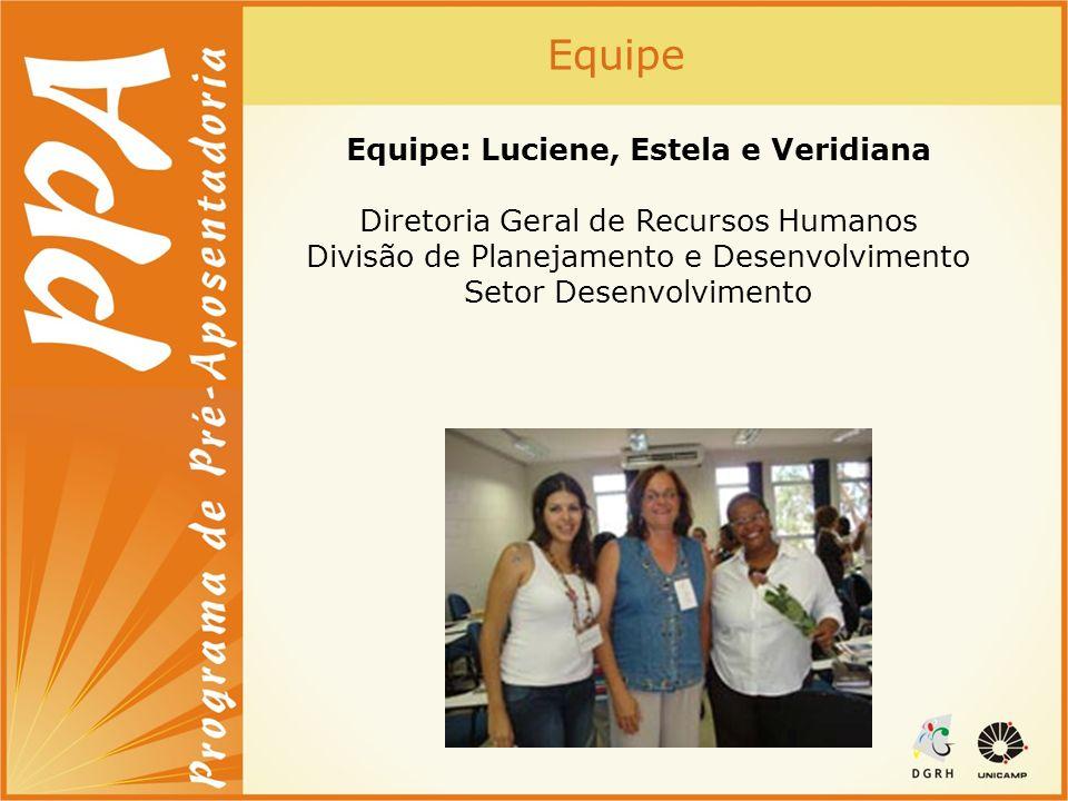 Equipe Equipe: Luciene, Estela e Veridiana