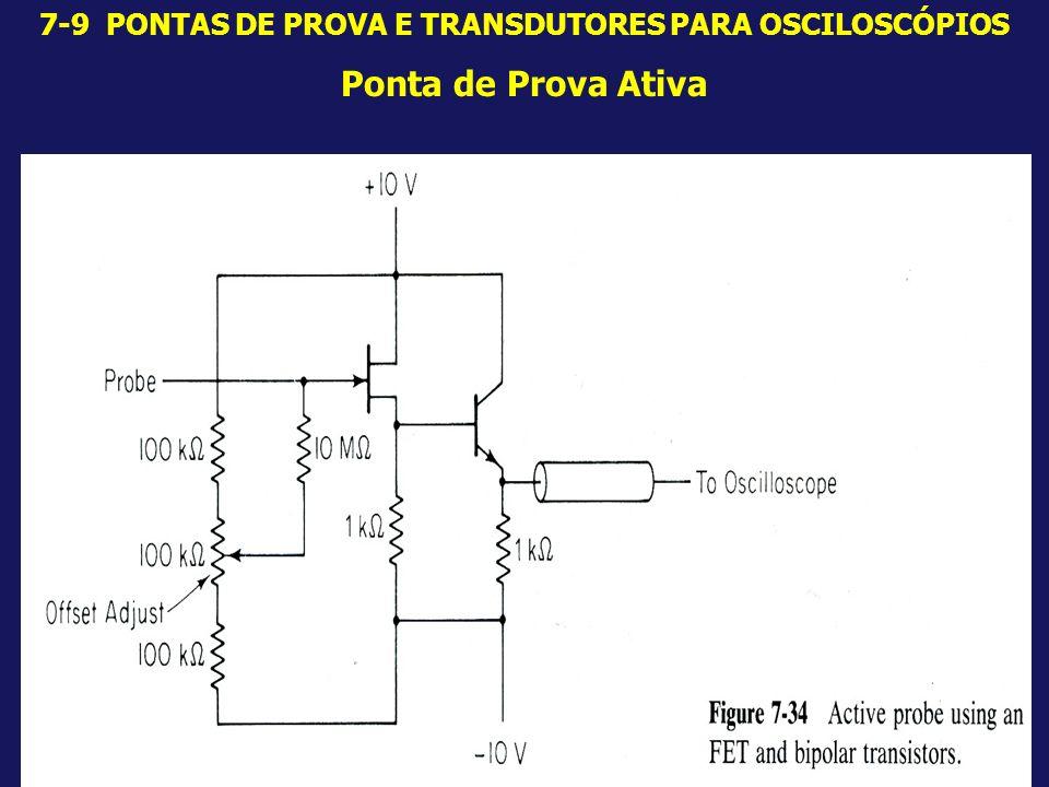 7-9 PONTAS DE PROVA E TRANSDUTORES PARA OSCILOSCÓPIOS