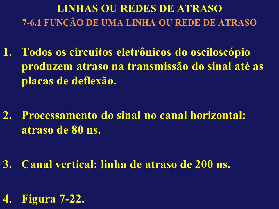 LINHAS OU REDES DE ATRASO 7-6.1 FUNÇÃO DE UMA LINHA OU REDE DE ATRASO