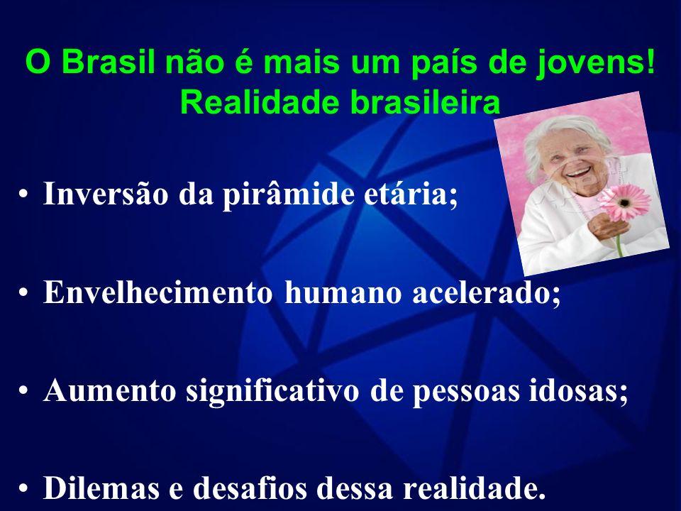 O Brasil não é mais um país de jovens! Realidade brasileira