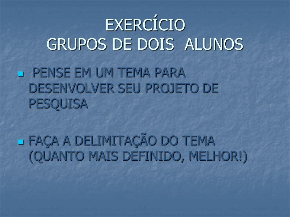 EXERCÍCIO GRUPOS DE DOIS ALUNOS