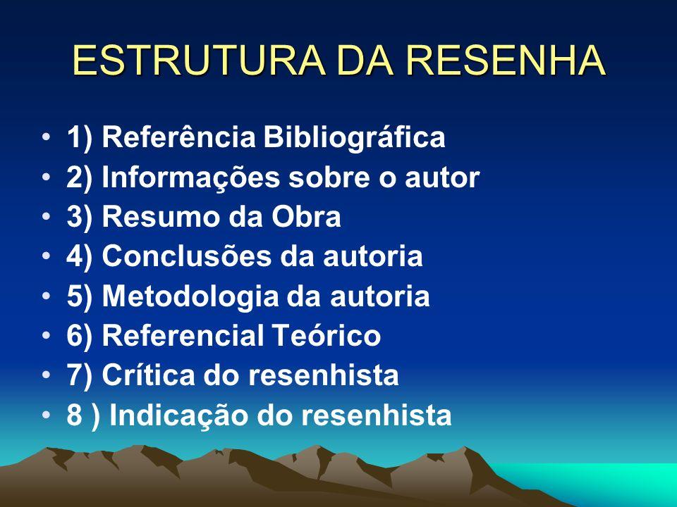 ESTRUTURA DA RESENHA 1) Referência Bibliográfica