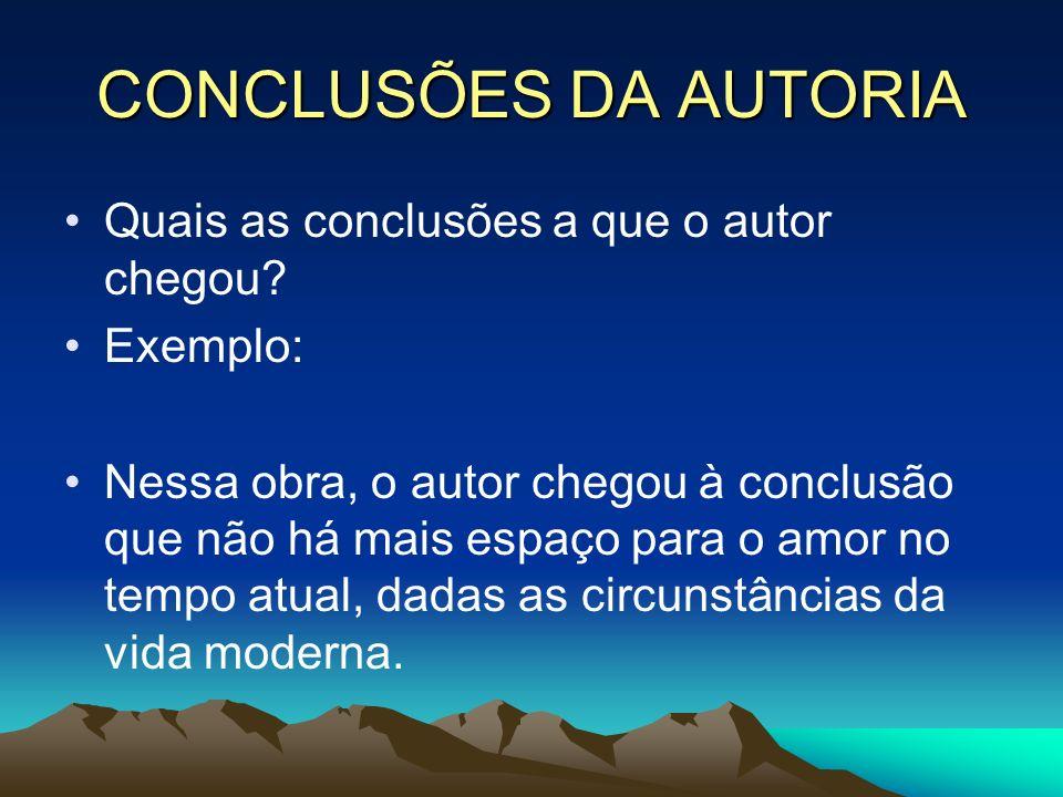CONCLUSÕES DA AUTORIA Quais as conclusões a que o autor chegou