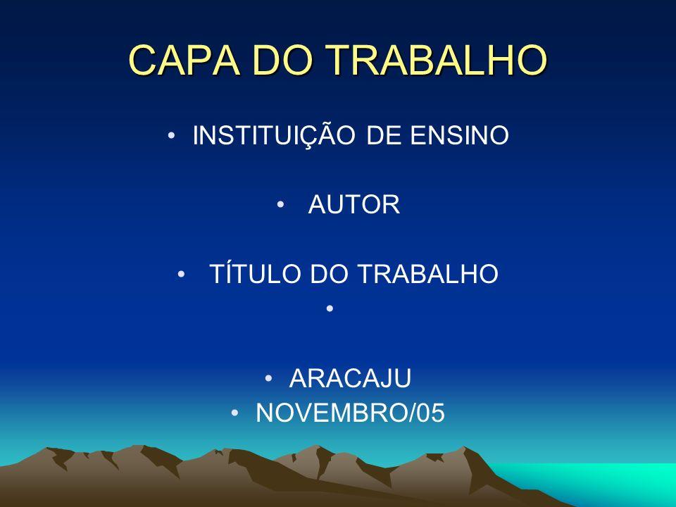 CAPA DO TRABALHO INSTITUIÇÃO DE ENSINO AUTOR TÍTULO DO TRABALHO