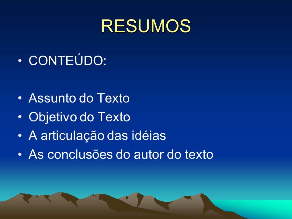 RESUMOS CONTEÚDO: Assunto do Texto Objetivo do Texto